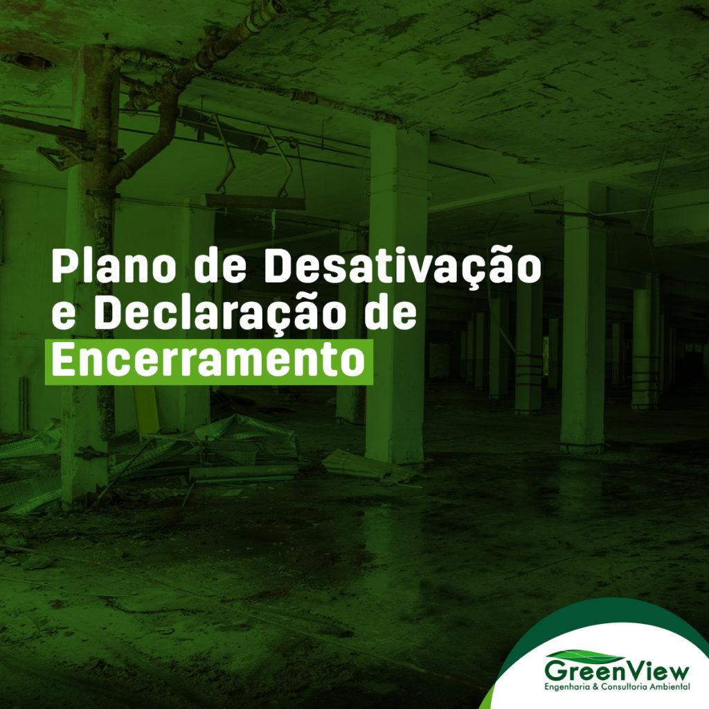 Plano de Desativação e Declaração de Encerramento.